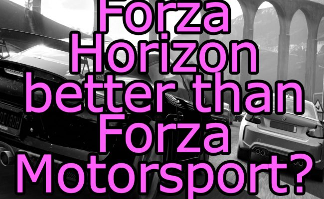 forza horizon better than forza motorsport